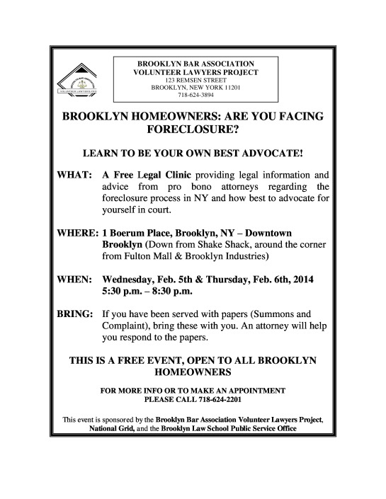 Homeowners Clinic Sponsored by the Brooklyn Bar Association 2/5/14 and 2/6/14 5:30 pm to 8:30 pm